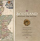 img - for Scotland: Mapping the Nation by Fleet, Christopher, Wilkes, Margaret, Withers, Charles W. J. (2012) Paperback book / textbook / text book