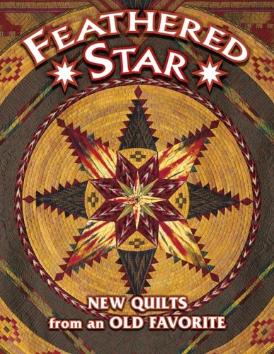 Download Feathered Star New Quilts from an Old Favorite PDF