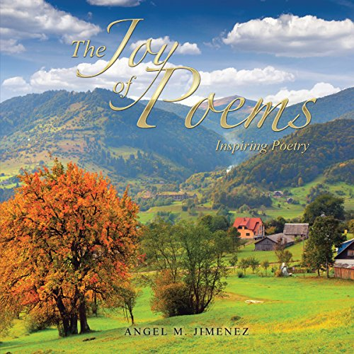 The Joy of Poems: Inspiring Poetry