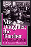 """'My son, the doctor' and 'my daughter, the teacher' were among the most cherished phrases of Jewish immigrant parents,"""" writes Ruth Markowitz in recounting this story of Jewish women who taught school in New York. Teaching was an attractive profes..."""