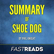Summary of Shoe Dog: by Phil Knight | Includes Key Takeaways
