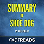 Summary of Shoe Dog: by Phil Knight | Includes Key Takeaways |  FastReads