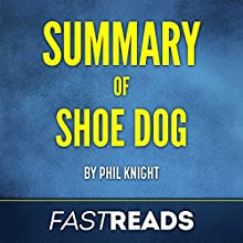 Summary of Shoe Dog: by Phil Knight | Includes Key Takeaways Audiobook by  FastReads Narrated by Anthony Pica