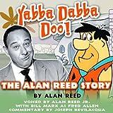 Yabba Dabba Doo! The Alan Reed Story