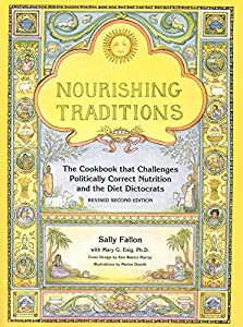 Paperback Nourishing Traditions: The Cookbook that Challenges Politically Correct Nutrition and Diet Dictocrats Book