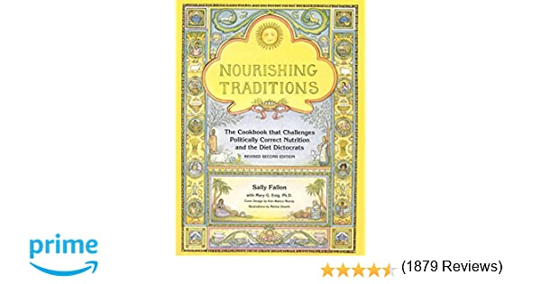 Nourishing traditions the cookbook that challenges politically nourishing traditions the cookbook that challenges politically correct nutrition and diet dictocrats sally fallon mary g enig marion dearth fandeluxe Gallery