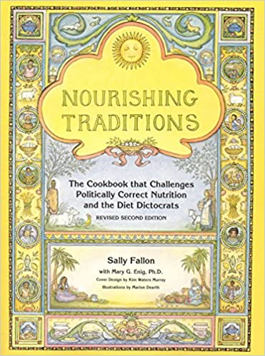 Nourishing Traditions: The Cookbook that Challenges Politically