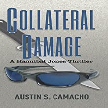 Collateral Damage: Hannibal Jones Mystery Series Audiobook by Austin S. Camacho Narrated by Neil Reeves