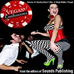 Vegas Confessions 12: Reality Doesn't Bite. . . It Might Nibble, Though |  Editors of Sounds Publishing