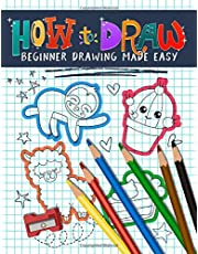 How to Draw: Beginner Drawing Made Easy: An Activity Workbook & Simple Guide with 222 Step-by-Step Projects for Kids, Teens & Adults