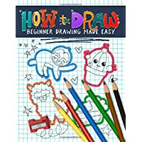 How to Draw: Beginner Drawing Made Easy: An Activity Workbook & Simple Guide with 222 Step-by-Step Projects for Kids…