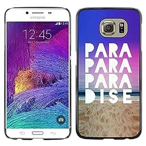 Paccase / Dura PC Caso Funda Carcasa de Protección para - Paradise Beach Sand Quote Sky View Ocean - Samsung Galaxy S6 SM-G920