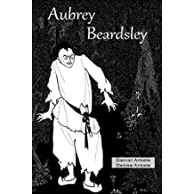 Aubrey Beardsley (Illustrated) - 50+ Art Nouveau / Golden Age Illustrations