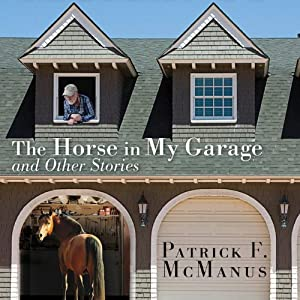 The Horse in My Garage and Other Stories Audiobook
