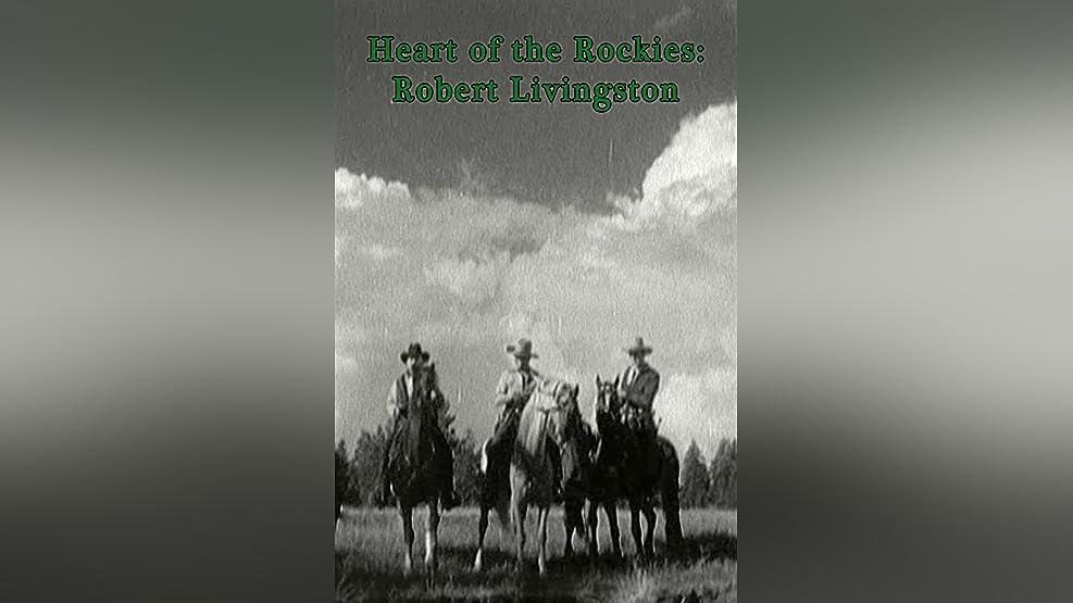 Heart Of The Rockies:Robert Livingston