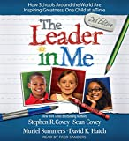 img - for The Leader In Me: How Schools Around the World Are Inspiring Greatness, One Child at a Time book / textbook / text book