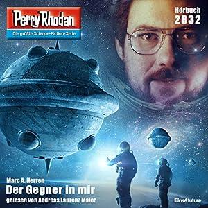 Der Gegner in mir (Perry Rhodan 2832) Hörbuch