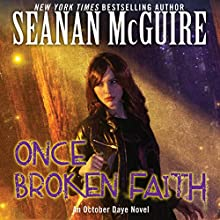 Once Broken Faith: October Daye, Book 10 Audiobook by Seanan McGuire Narrated by Mary Robinette Kowal