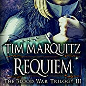 Requiem: Blood War Trilogy, Book 3 | Tim Marquitz