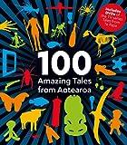 100 Amazing Tales from Aotearoa, Simon Morton and Riria Hotere, 1877385794