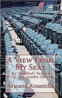 A View From My Seat: My Baseball Season With The Jumbo Shrimp by [Rosamilia, Armand]