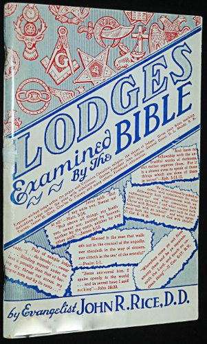 LODGES EXAMINED BY THE BIBLE Is it a Sin for a Christian to Have Membership in Secret Orders?