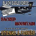 Sacred Mountain: Black Eagle Force Audiobook by Ken Farmer, Buck Stienke Narrated by Ken Farmer