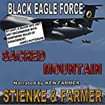 Sacred Mountain: Black Eagle Force | Ken Farmer,Buck Stienke