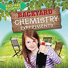 Backyard Chemistry Experiments (Backyard Scientist)