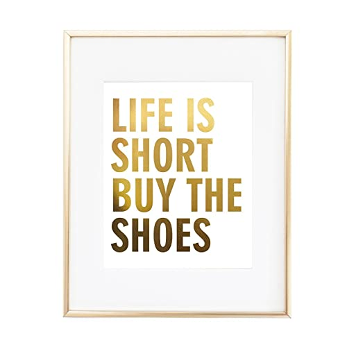 84b8ad61a2ad8 Amazon.com: Life is short buy shoes Real Gold Foil Typography Decor ...