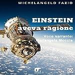 Einstein aveva ragione | Michelangelo Fazio