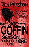 Joe Coffin Season One Episode One (A Vampire Suspense and Gory Horror Series: Episode 1 Book 0)