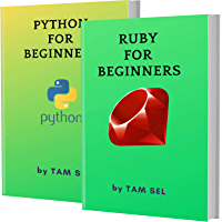 RUBY AND PYTHON FOR BEGINNERS: 2 BOOKS IN 1 - Learn Coding Fast! RUBY AND PYTHON Crash Course, A QuickStart Guide, Tutorial Book by Program Examples, In Easy Steps! (English Edition)