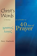 Christ's Words in Matthew as a Guide to 40 Days of Prayer Paperback