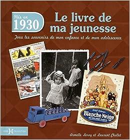 1930 Le Livre De Ma Jeunesse Amazon Fr Laurent Chollet