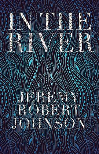 Amazon in the river ebook jeremy robert johnson kindle store in the river by johnson jeremy robert fandeluxe Gallery