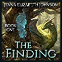 The Finding: The Legend of Oescienne, Book 1 Audiobook by Jenna Elizabeth Johnson Narrated by Michael Ferraiuolo