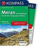 Meran und Umgebung: Passeiertal, Texelgruppe, Ultental. 50 Touren. Wanderführer mit Extra Tourenkarte zum Mitnehmen. GPX-Daten zum Download (KOMPASS-Wanderführer, Band 5701)