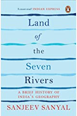 Land of the Seven Rivers: A Brief History of India's Geography Paperback