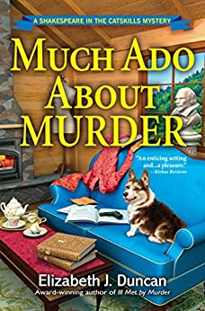 Much Ado About Murder: A Shakespeare in the Catskills Mystery by [Elizabeth J. Duncan]