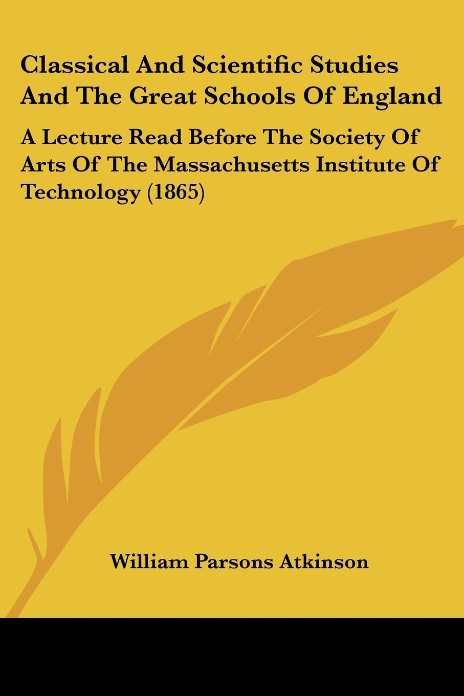 Download Classical And Scientific Studies And The Great Schools Of England: A Lecture Read Before The Society Of Arts Of The Massachusetts Institute Of Technology (1865) pdf epub