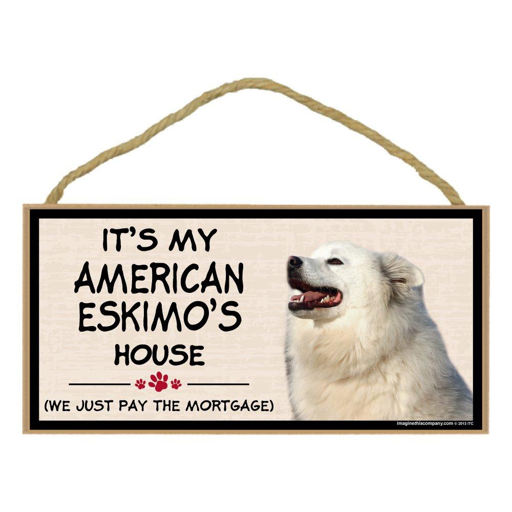 Imagine This Wood Breed Decorative Mortgage Sign, American Eskimo