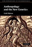 Anthropology and the New Genetics, Palsson, Gisli, 0521671744