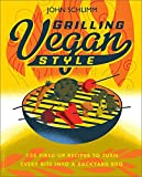 img - for Grilling Vegan Style: 125 Fired-Up Recipes to Turn Every Bite into a Backyard BBQ book / textbook / text book