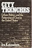 City Trenches, Ira Katznelson, 039450075X