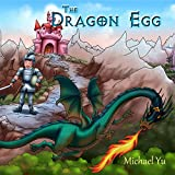 The Dragon Egg: Picture Book (Knightly Tale Bedtime Stories 1)