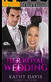 Her Royal Wedding - BWWM Romance (Dashing Royalty Book 3)