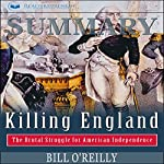 Summary: Killing England: The Brutal Struggle for American Independence   Readtrepreneur Publishing