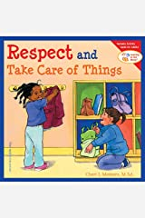 Respect and Take Care of Things (Learning to Get Along®) Paperback
