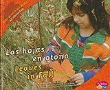 Las hojas en otoño/Leaves in Fall (Todo acerca del otoño/All about Fall) (Multilingual Edition)